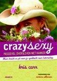 Crazy Sexy – Passievol (over)leven met kanker